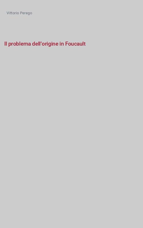 Il problema dell'origine in Foucault