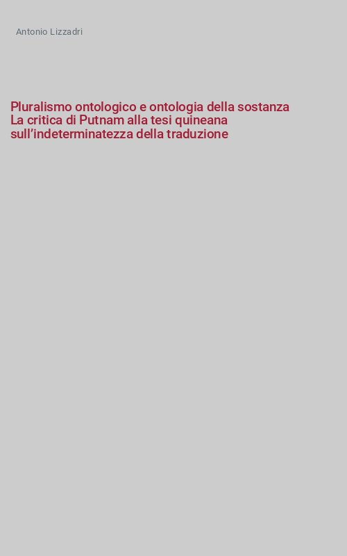 Pluralismo ontologico e ontologia della sostanza La critica di Putnam alla tesi quineana sull'indeterminatezza della traduzione