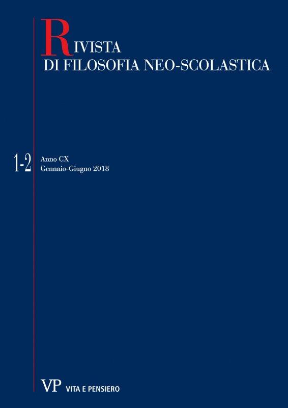 RIVISTA DI FILOSOFIA NEO-SCOLASTICA - 2018 - 1-2